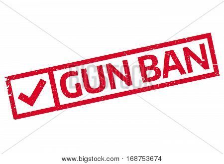Gun Ban rubber stamp. Grunge design with dust scratches. Effects can be easily removed for a clean, crisp look. Color is easily changed.