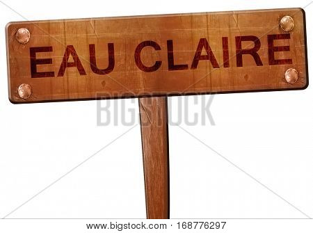 eau claire road sign, 3D rendering