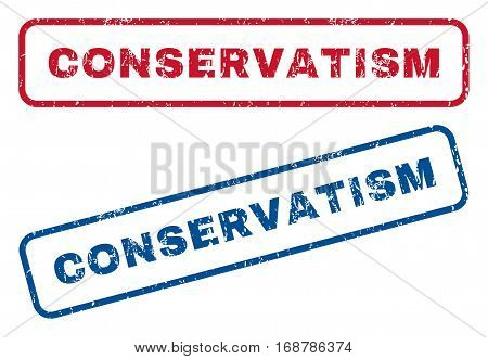 Conservatism text rubber seal stamp watermarks. Vector style is blue and red ink caption inside rounded rectangular shape. Grunge design and unclean texture. Blue and red signs.