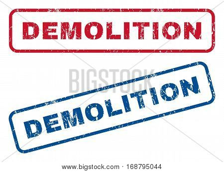 Demolition text rubber seal stamp watermarks. Vector style is blue and red ink tag inside rounded rectangular banner. Grunge design and dust texture. Blue and red signs.