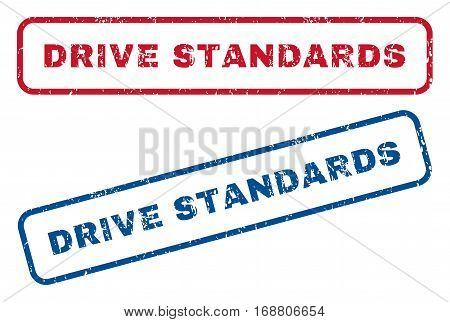 Drive Standards text rubber seal stamp watermarks. Vector style is blue and red ink tag inside rounded rectangular banner. Grunge design and unclean texture. Blue and red emblems.