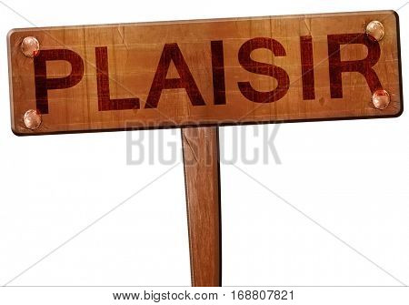 plaisir road sign, 3D rendering