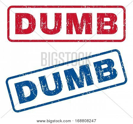 Dumb text rubber seal stamp watermarks. Vector style is blue and red ink caption inside rounded rectangular banner. Grunge design and dirty texture. Blue and red signs.