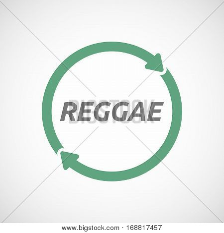 Isolated Reuse Sign With    The Text Reggae
