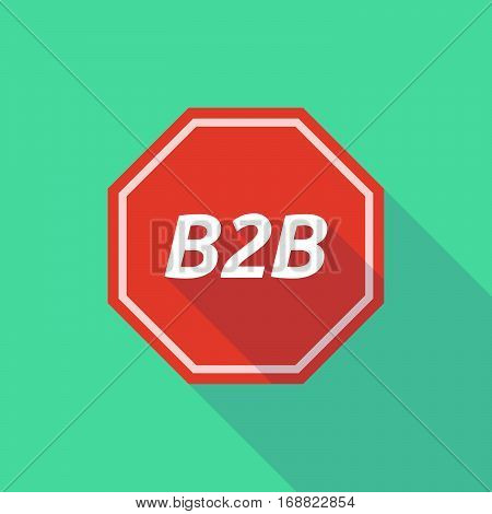 Long Shadow Stop Signal With    The Text B2B