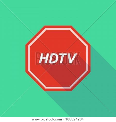 Long Shadow Stop Signal With    The Text Hdtv