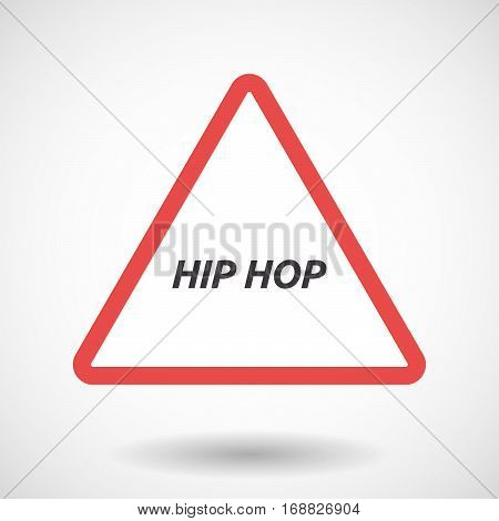 Isolated Warning Signal With    The Text Hip Hop