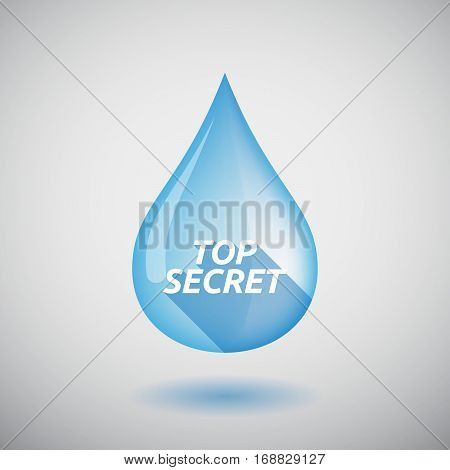 Long Shadow Water Drop With    The Text Top Secret