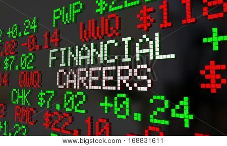 Financial Careers Stock Market Jobs Employment Ticker 3d Illustration