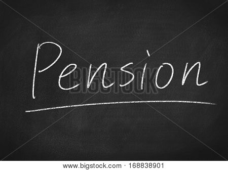 pension concept word on blackboard chalkboard background