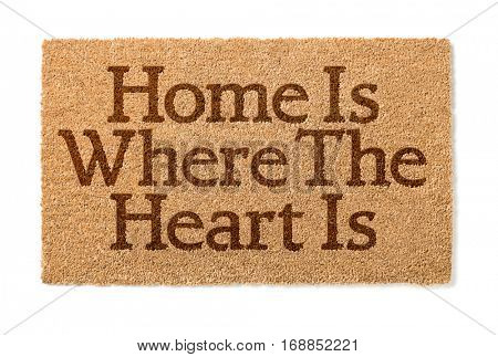 Home Is Where The Heart Is Welcome Mat Isolated On A White Background.