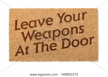 Leave Your Weapons At The Door Welcome Mat Isolated On A White Background.