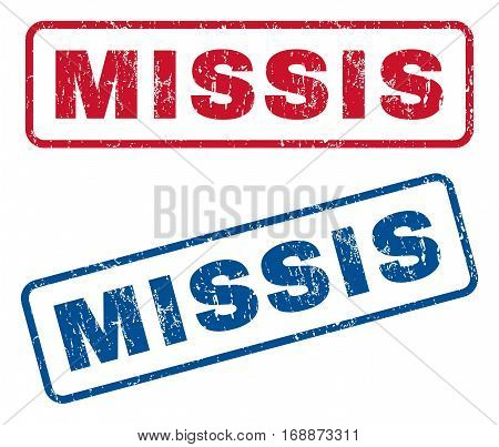Missis text rubber seal stamp watermarks. Vector style is blue and red ink tag inside rounded rectangular banner. Grunge design and dirty texture. Blue and red signs.