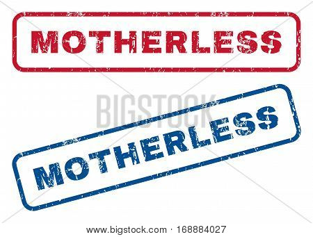 Motherless text rubber seal stamp watermarks. Vector style is blue and red ink tag inside rounded rectangular shape. Grunge design and scratched texture. Blue and red emblems.