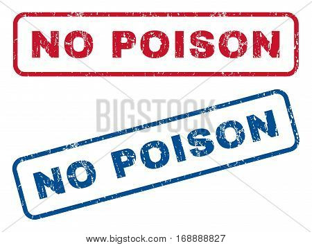 No Poison text rubber seal stamp watermarks. Vector style is blue and red ink tag inside rounded rectangular shape. Grunge design and unclean texture. Blue and red emblems.