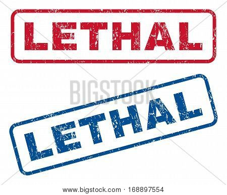 Lethal text rubber seal stamp watermarks. Vector style is blue and red ink caption inside rounded rectangular banner. Grunge design and scratched texture. Blue and red signs.