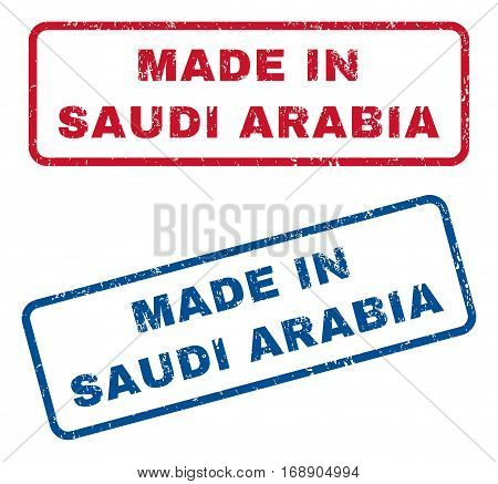 Made In Saudi Arabia text rubber seal stamp watermarks. Vector style is blue and red ink caption inside rounded rectangular shape. Grunge design and scratched texture. Blue and red stickers.