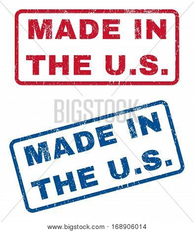 Made In The U.S. text rubber seal stamp watermarks. Vector style is blue and red ink caption inside rounded rectangular shape. Grunge design and dust texture. Blue and red signs.