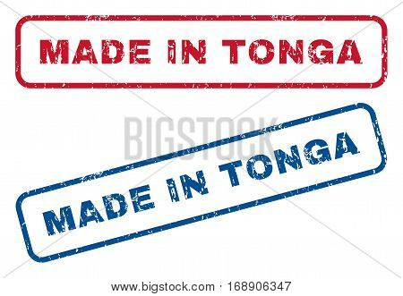 Made In Tonga text rubber seal stamp watermarks. Vector style is blue and red ink caption inside rounded rectangular shape. Grunge design and dust texture. Blue and red stickers.