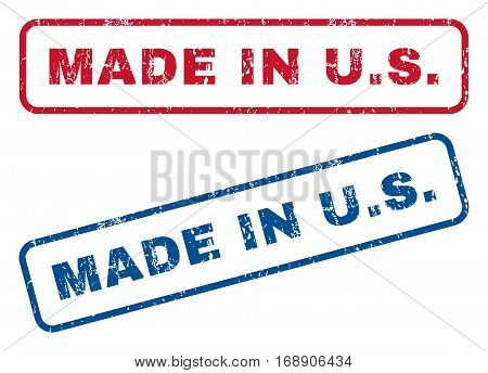 Made In U.S. text rubber seal stamp watermarks. Vector style is blue and red ink caption inside rounded rectangular banner. Grunge design and scratched texture. Blue and red emblems.