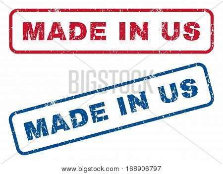 Made In Us text rubber seal stamp watermarks. Vector style is blue and red ink tag inside rounded rectangular banner. Grunge design and dirty texture. Blue and red stickers.