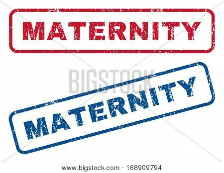 Maternity text rubber seal stamp watermarks. Vector style is blue and red ink tag inside rounded rectangular shape. Grunge design and unclean texture. Blue and red emblems.