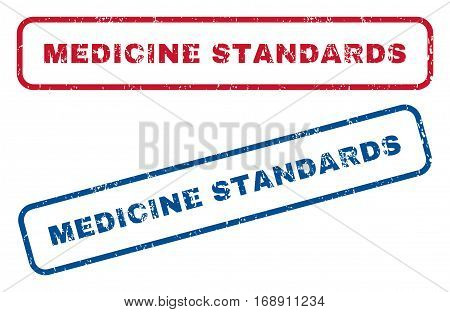 Medicine Standards text rubber seal stamp watermarks. Vector style is blue and red ink caption inside rounded rectangular shape. Grunge design and dust texture. Blue and red stickers.