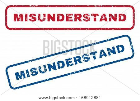Misunderstand text rubber seal stamp watermarks. Vector style is blue and red ink tag inside rounded rectangular banner. Grunge design and dirty texture. Blue and red signs.