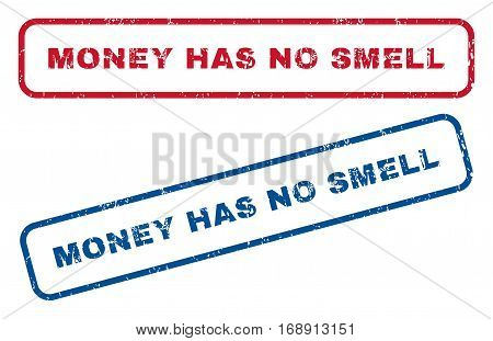 Money Has No Smell text rubber seal stamp watermarks. Vector style is blue and red ink tag inside rounded rectangular shape. Grunge design and dust texture. Blue and red emblems.