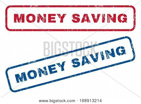 Money Saving text rubber seal stamp watermarks. Vector style is blue and red ink caption inside rounded rectangular shape. Grunge design and dirty texture. Blue and red stickers.