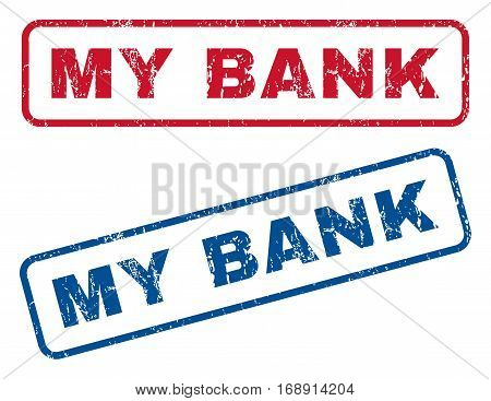 My Bank text rubber seal stamp watermarks. Vector style is blue and red ink caption inside rounded rectangular banner. Grunge design and dust texture. Blue and red stickers.
