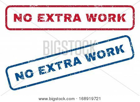 No Extra Work text rubber seal stamp watermarks. Vector style is blue and red ink tag inside rounded rectangular banner. Grunge design and dust texture. Blue and red signs.