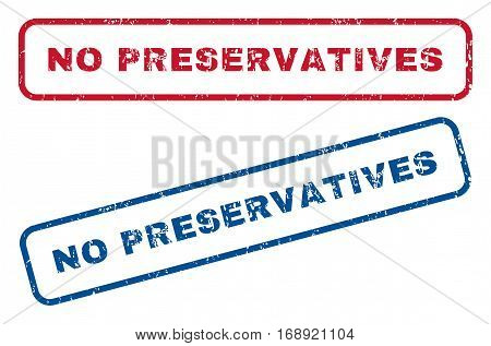No Preservatives text rubber seal stamp watermarks. Vector style is blue and red ink caption inside rounded rectangular shape. Grunge design and dust texture. Blue and red emblems.