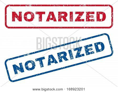 Notarized text rubber seal stamp watermarks. Vector style is blue and red ink tag inside rounded rectangular shape. Grunge design and dirty texture. Blue and red signs.