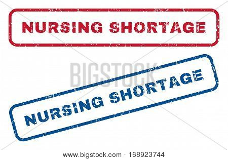 Nursing Shortage text rubber seal stamp watermarks. Vector style is blue and red ink tag inside rounded rectangular banner. Grunge design and dirty texture. Blue and red signs.