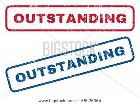 Outstanding text rubber seal stamp watermarks. Vector style is blue and red ink caption inside rounded rectangular shape. Grunge design and scratched texture. Blue and red stickers.