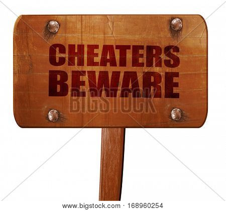 cheaters beware, 3D rendering, text on wooden sign