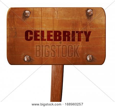 celebrity, 3D rendering, text on wooden sign