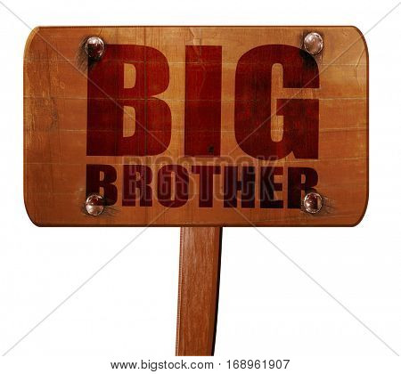 big brother, 3D rendering, text on wooden sign