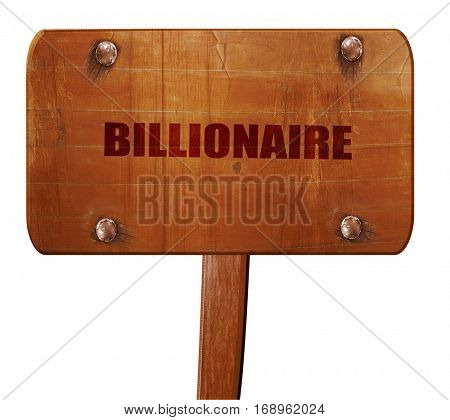 billionaire, 3D rendering, text on wooden sign
