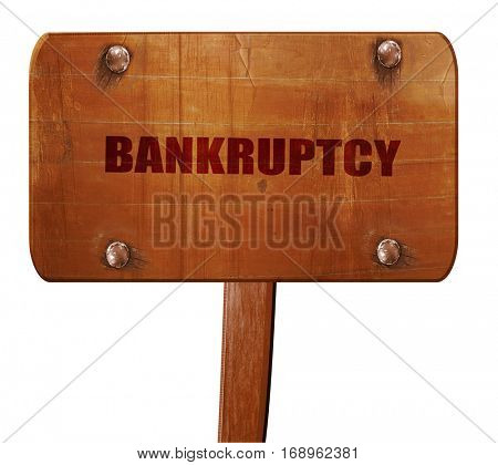 bankruptcy, 3D rendering, text on wooden sign