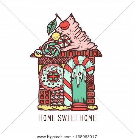 Home sweet home hand drawn poster. House made of sweets. Hand crafted design element for wall art, flat decoration. Vector vintage illustration.