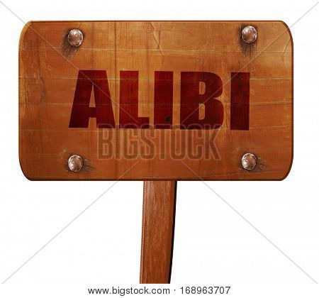 alibi, 3D rendering, text on wooden sign