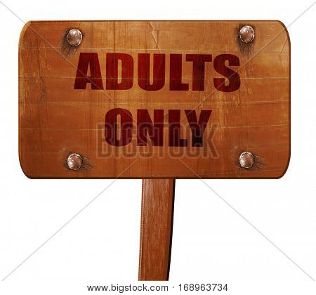 adults only sign, 3D rendering, text on wooden sign
