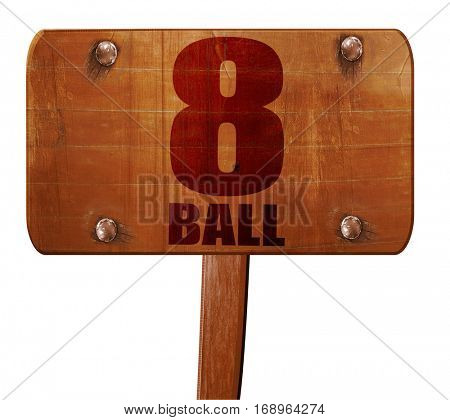 8 ball, 3D rendering, text on wooden sign