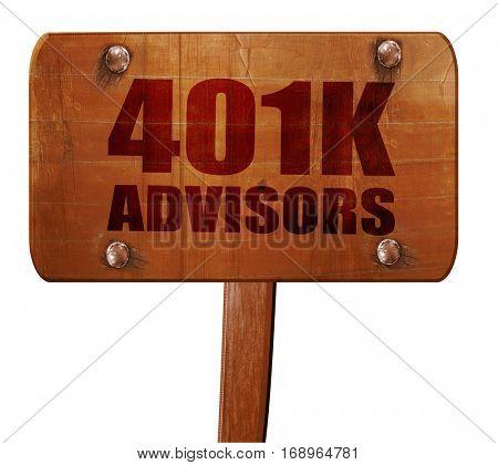 401k advisors, 3D rendering, text on wooden sign