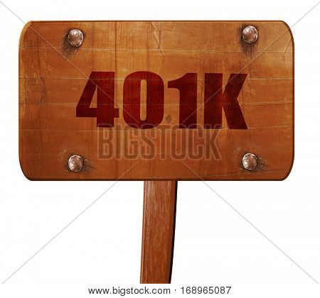 401k, 3D rendering, text on wooden sign poster