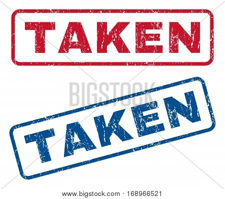 Taken text rubber seal stamp watermarks. Vector style is blue and red ink caption inside rounded rectangular banner. Grunge design and dust texture. Blue and red stickers.
