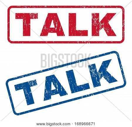 Talk text rubber seal stamp watermarks. Vector style is blue and red ink caption inside rounded rectangular shape. Grunge design and scratched texture. Blue and red emblems.