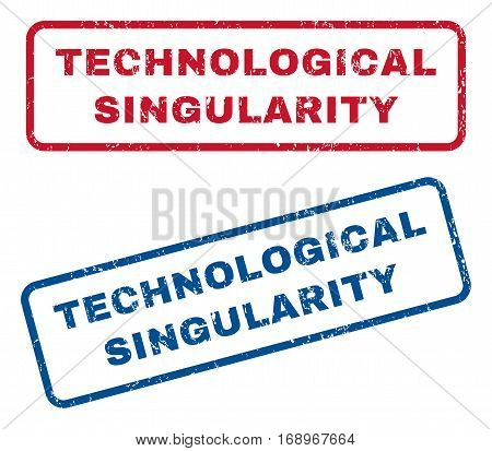 Technological Singularity text rubber seal stamp watermarks. Vector style is blue and red ink tag inside rounded rectangular shape. Grunge design and dirty texture. Blue and red signs.